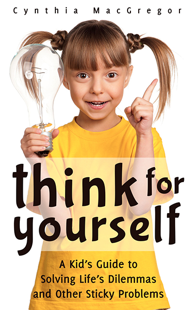 Think for Yourself By: Cynthia MacGregor