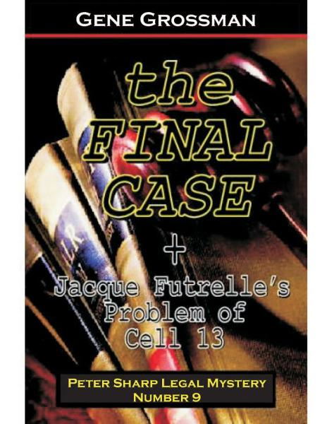 The Final Case: Peter Sharp Legal Mystery #9