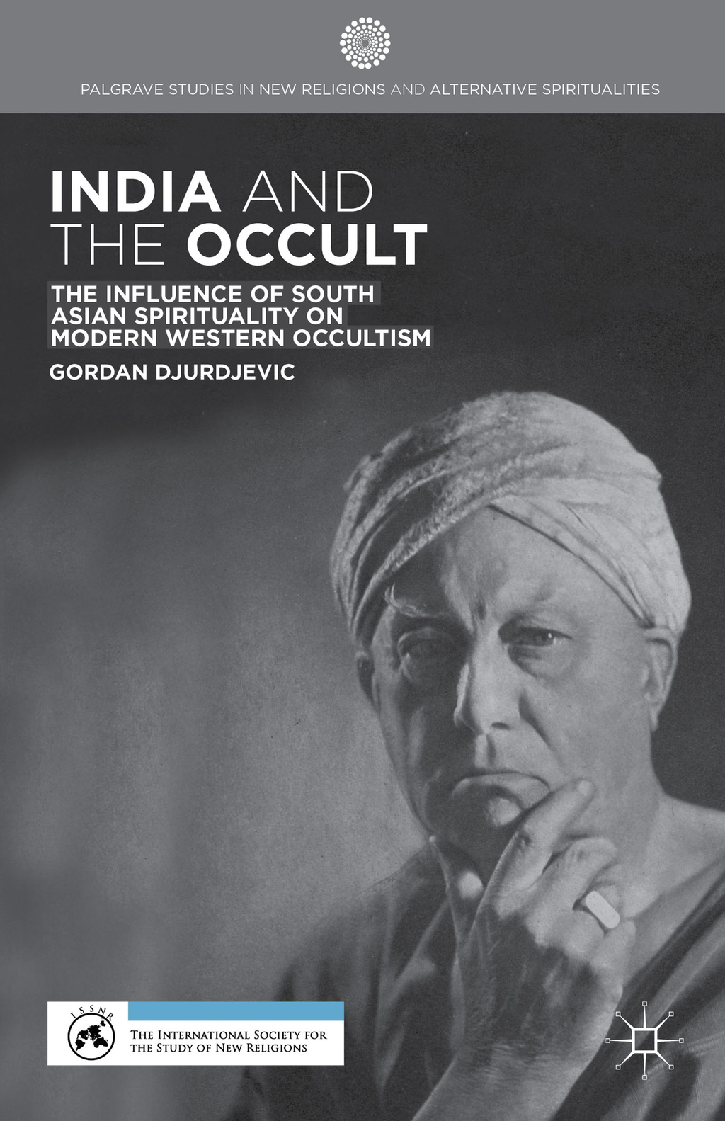 India and the Occult The Influence of South Asian Spirituality on Modern Western Occultism