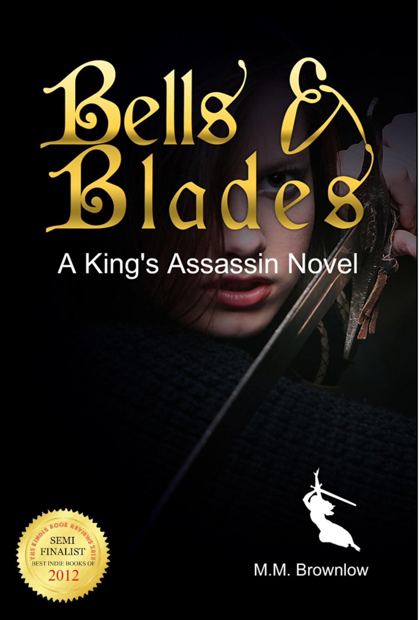 Bells & Blades By: M.M. Brownlow