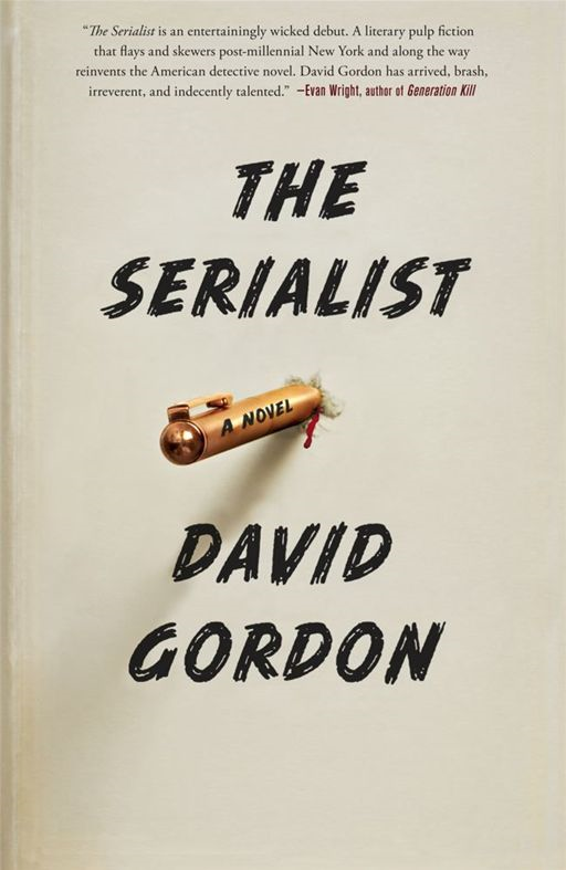 The Serialist By: David Gordon