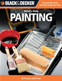 Picture of - Black & Decker Here's How...Painting: 29 Projects with Paint