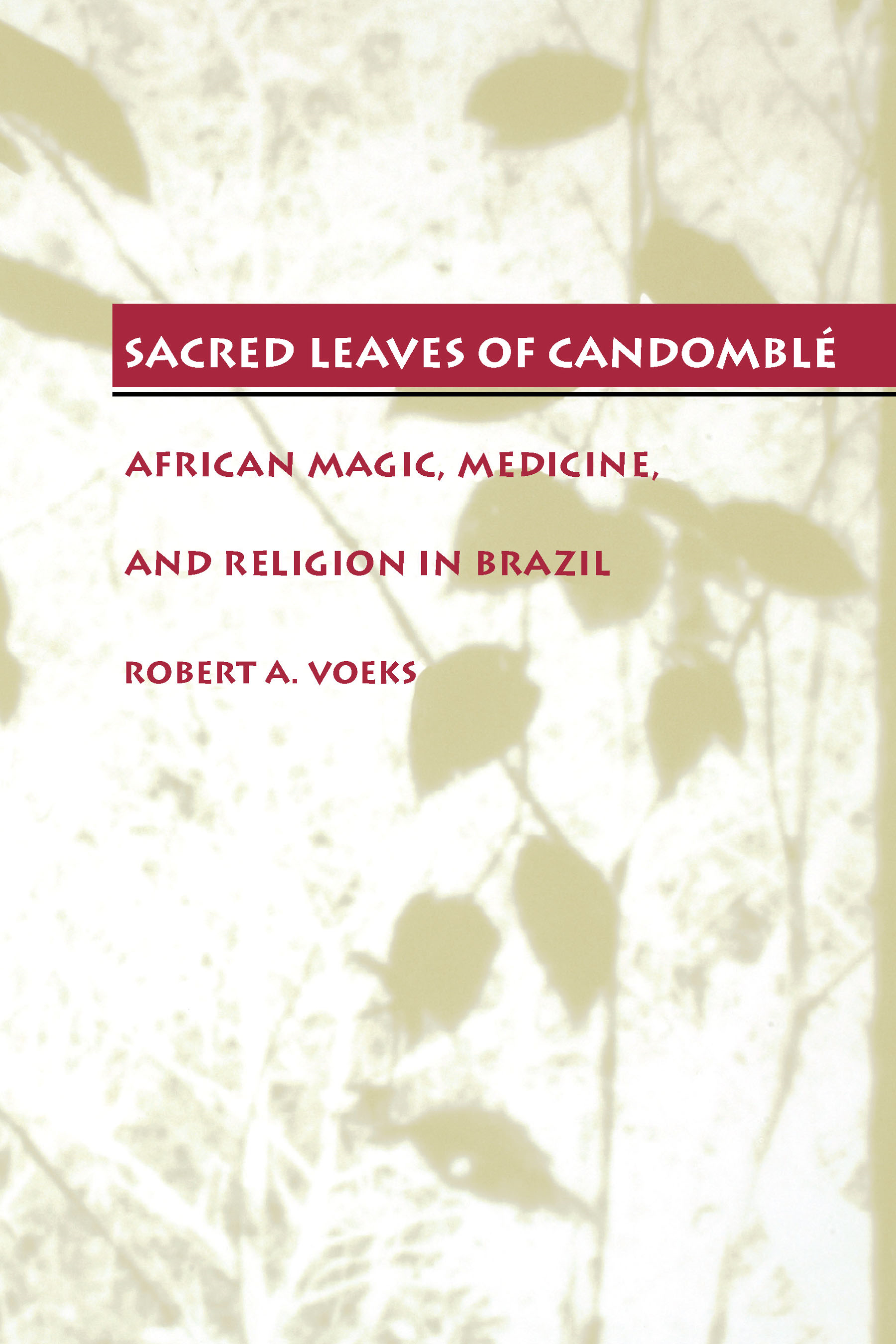 Sacred Leaves of Candomblé