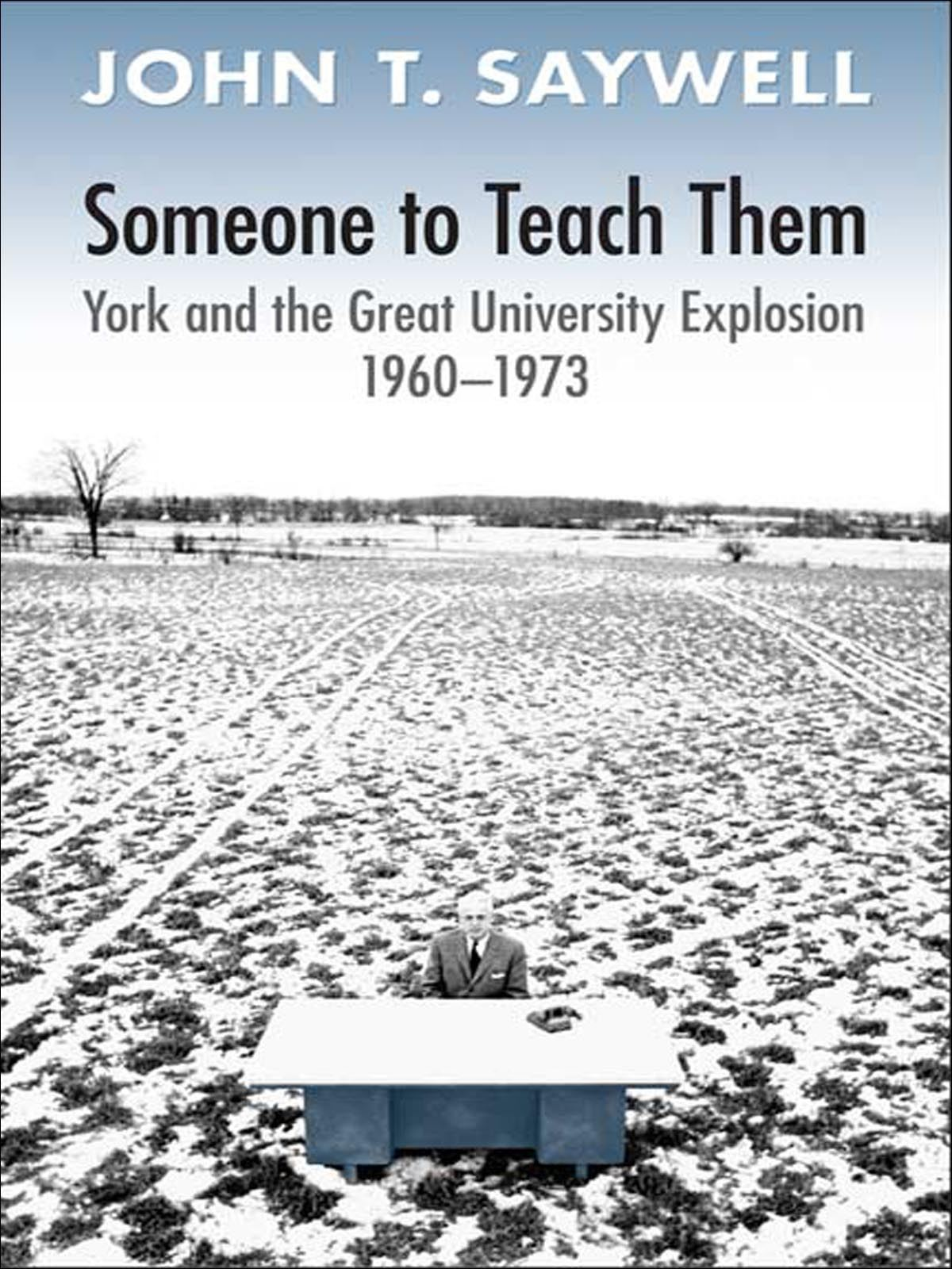 Someone to Teach Them By: John T. Saywell