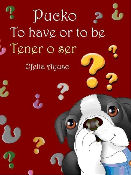 Pucko: to have or to be By: Ofelia Ayuso