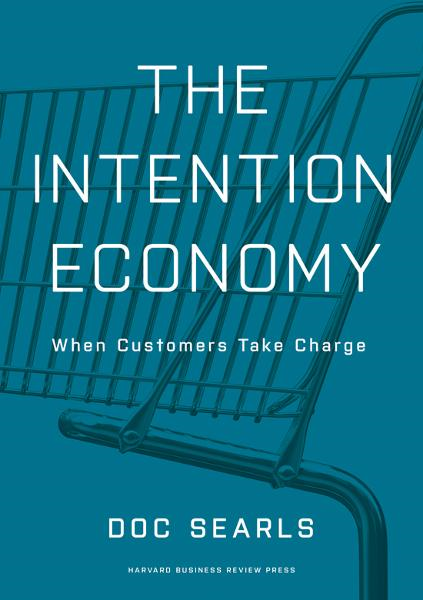 The Intention Economy By: Doc Searls