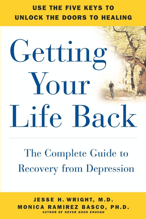 Getting Your Life Back By: Jesse Wright,Monica Ramirez Basco