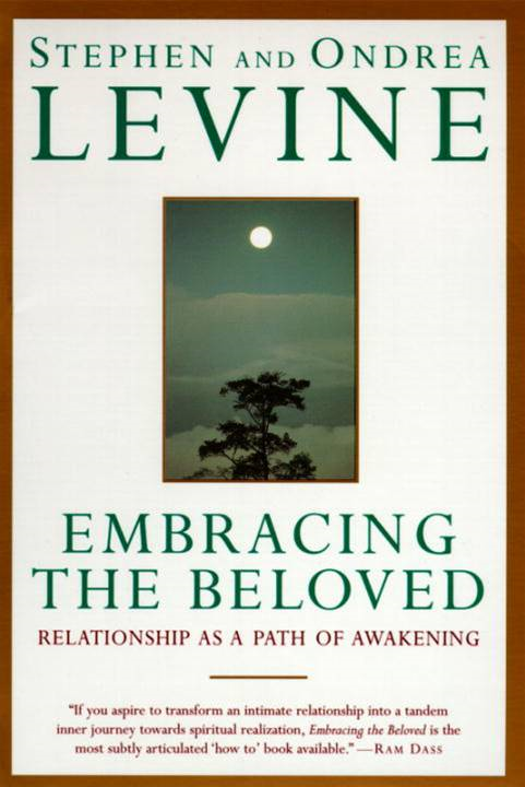 Embracing the Beloved By: Ondrea Levine,Stephen Levine