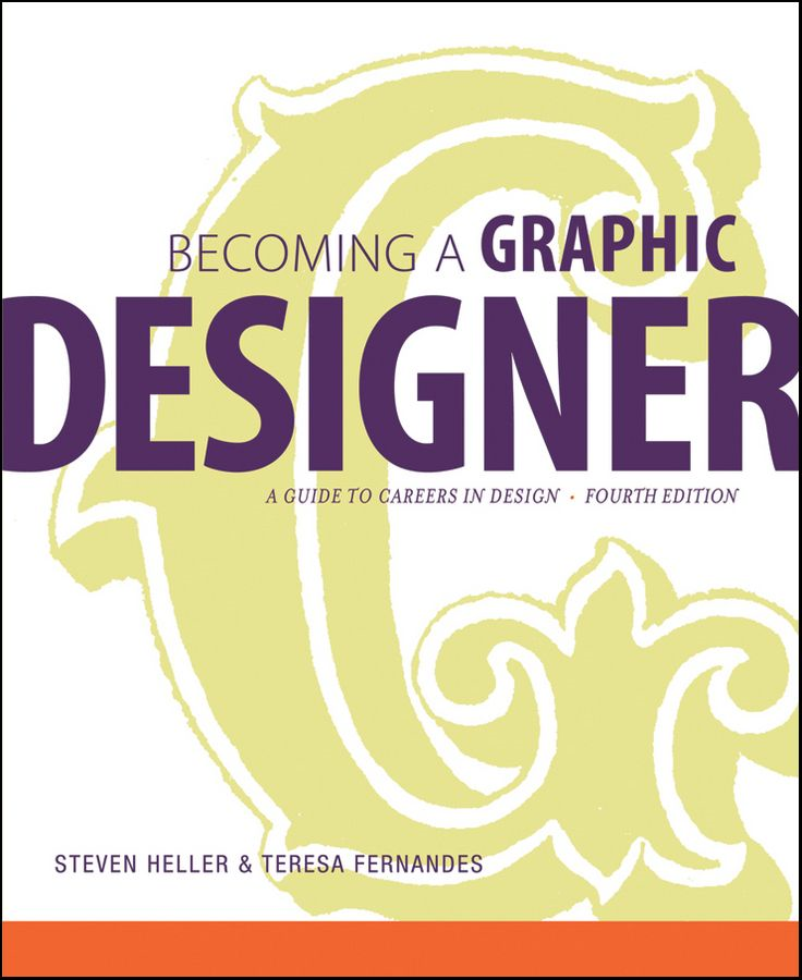 Becoming a Graphic Designer By: Steven Heller,Teresa Fernandes