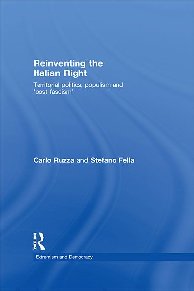 THE NEW RIGHT IN ITALY – BERLUSCONI, POPULISM AND By: Carlo Ruzza,Stefano Fella