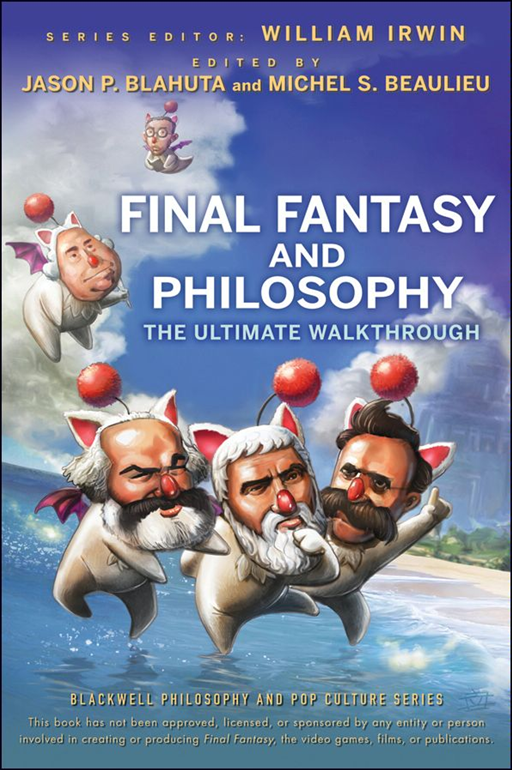 Final Fantasy and Philosophy By: William Irwin