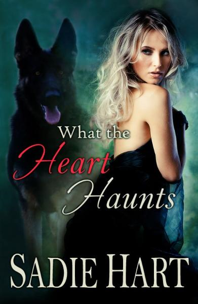 What the Heart Haunts By: Sadie Hart