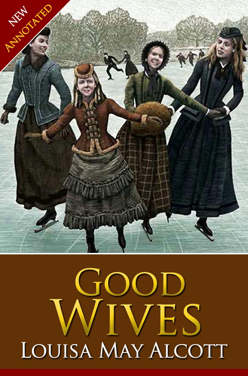 Louisa May Alcott - GOOD WIVES Classic Novels: New Illustrated [Free Audiobook Links]