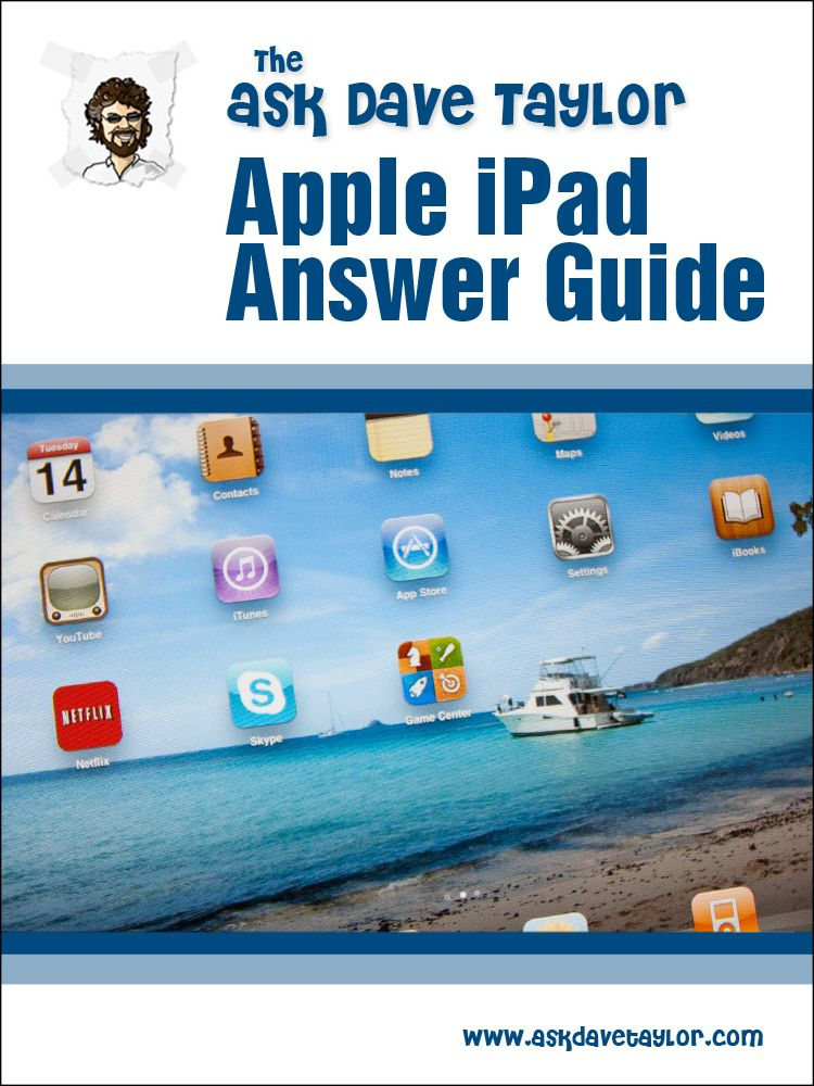The Ask Dave Taylor Apple iPad Answer Guide