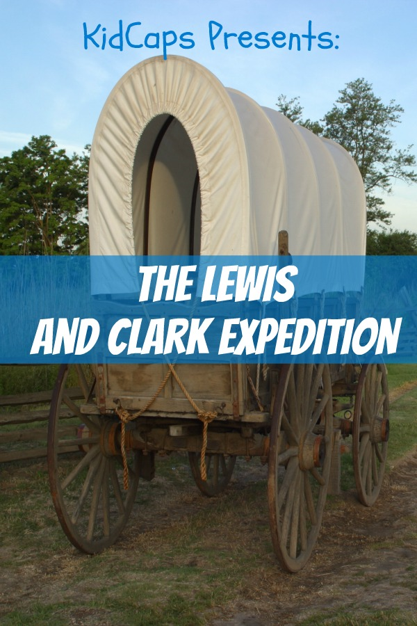 The Lewis and Clark Expedition: An American Adventure (A History Just for Kids!) By: KidCaps