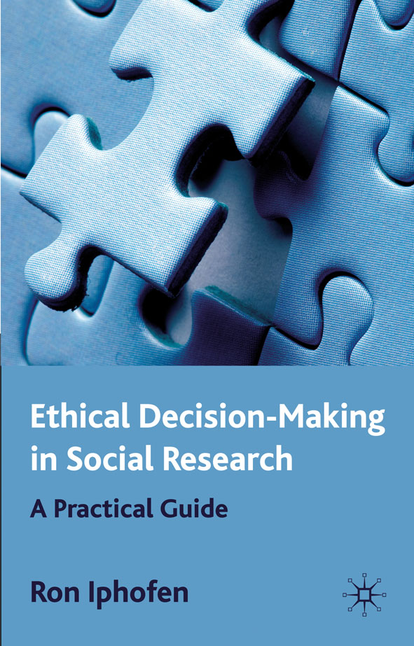 Ethical Decision-Making in Social Research A Practical Guide