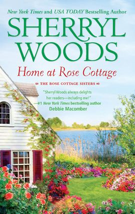 Home at Rose Cottage By: Sherryl Woods