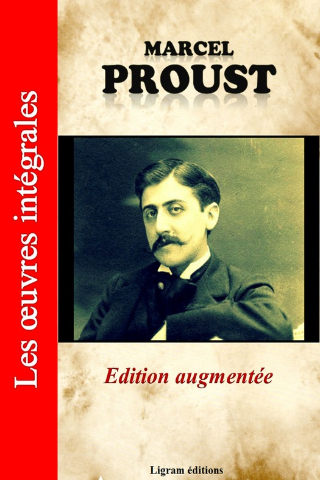 Marcel Proust  Editions Ligram - A la recherche du temps perdu - Les oeuvres complètes de Marcel Proust (édition augmentée)