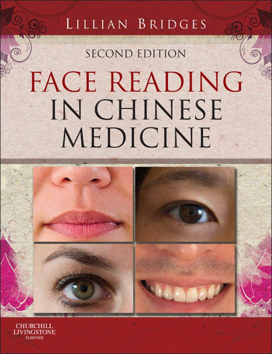 Face Reading in Chinese Medicine By: Lillian Bridges