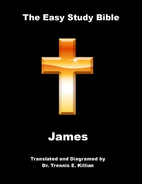 The Easy Study Bible: James By: Trennis E. Killian