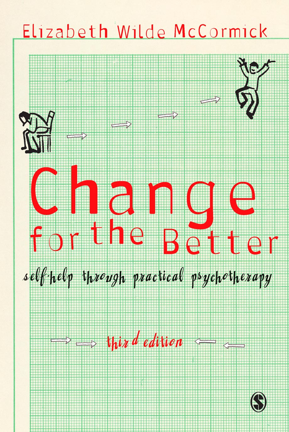 Change for the Better: Self-Help through Practical Psychotherapy