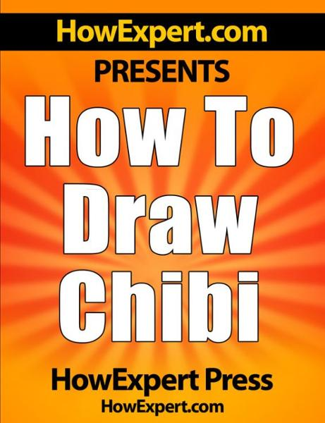 How To Draw Chibi: Your Step-By-Step Guide To Drawing Chibi Characters