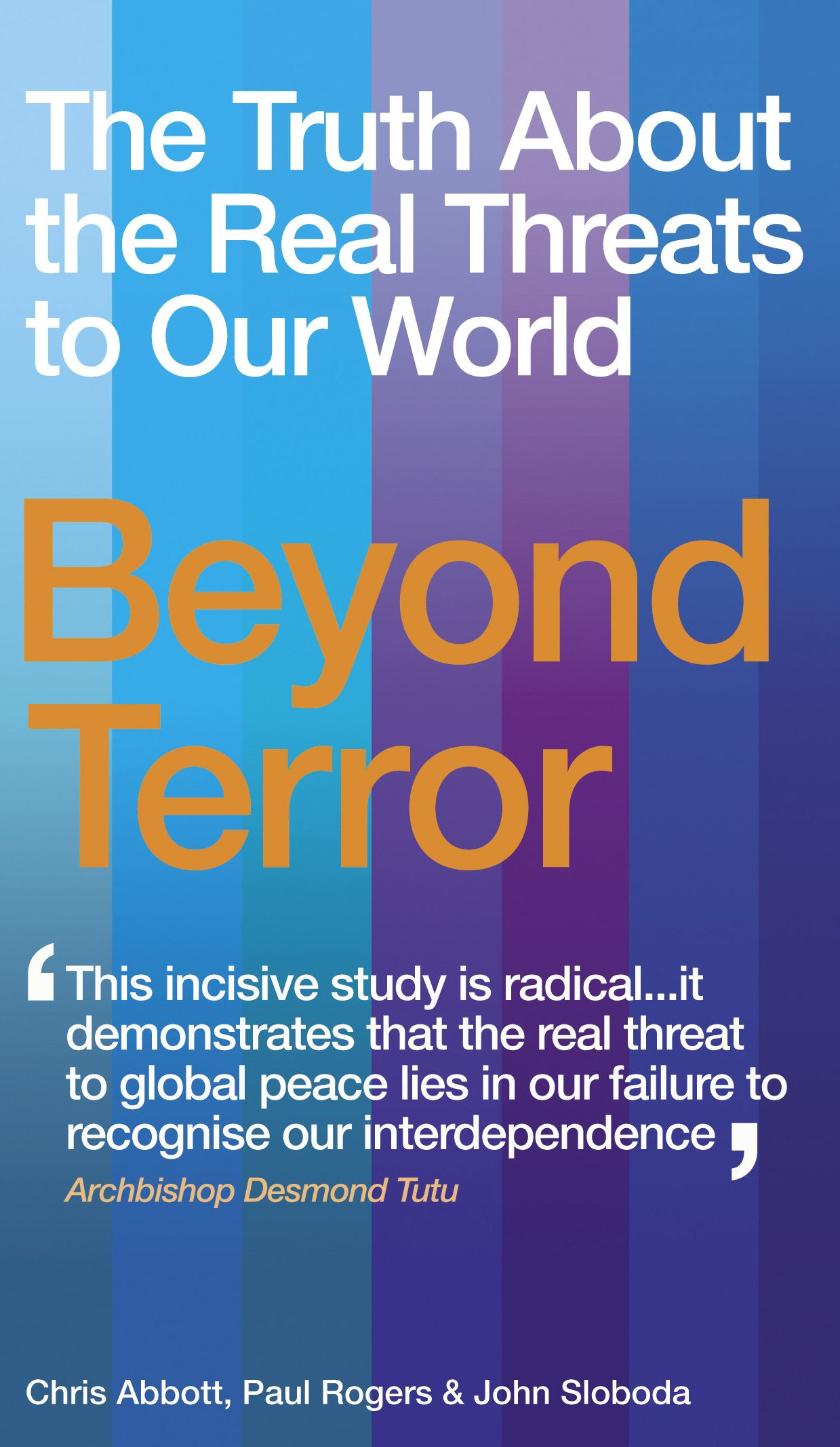Beyond Terror The Truth About the Real Threats to Our World