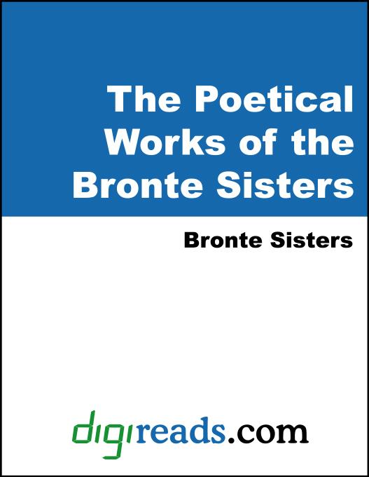 Bronte, Charlotte - The Poetical Works of the Bronte Sisters
