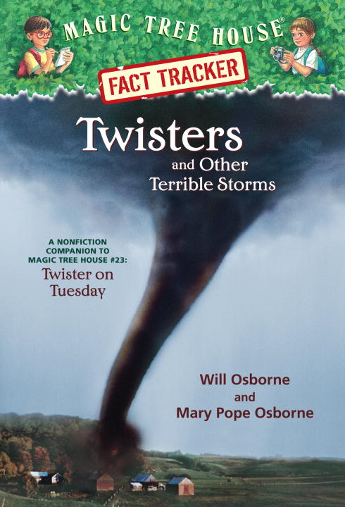 Magic Tree House Fact Tracker #8: Twisters and Other Terrible Storms By: Mary Pope Osborne,Will Osborne,Sal Murdocca