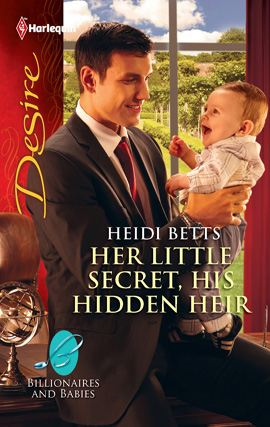 Her Little Secret, His Hidden Heir By: Heidi Betts