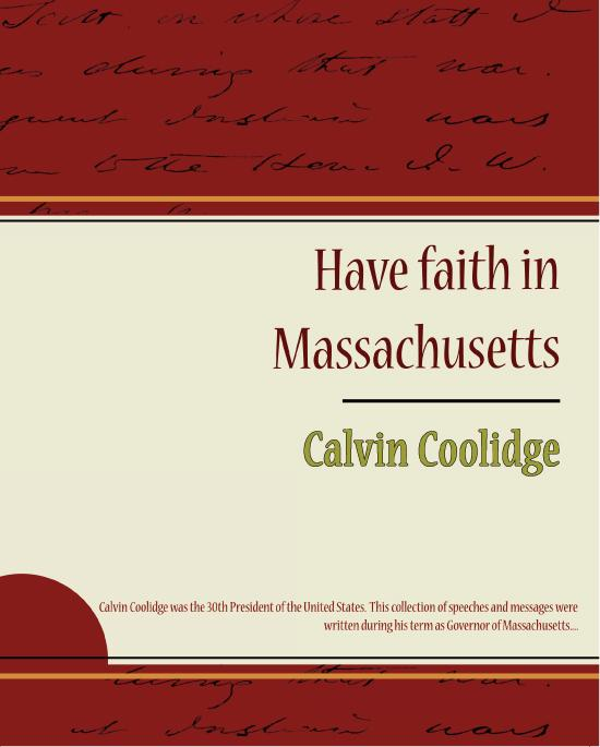 Calvin Coolidge - Have faith in Massachusetts