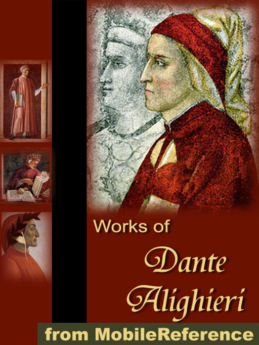 Works Of Dante Alighieri: Includes The Divine Comedy In Three Translations (With One Version Illustrated By Gustave Dore).  (Mobi Collected Works)