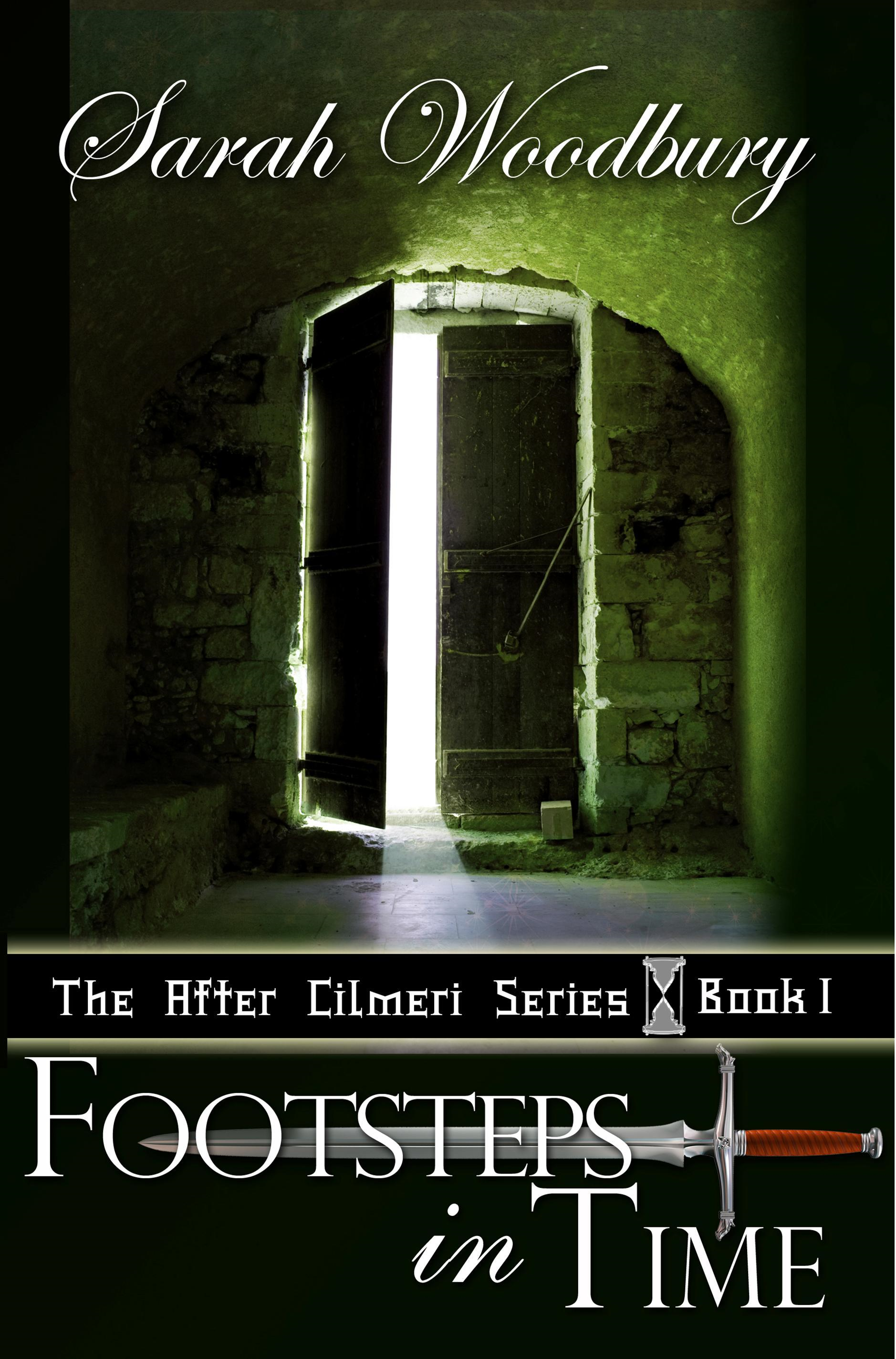 Footsteps in Time:  A Time Travel Fantasy (The After Cilmeri Series) By: Sarah Woodbury