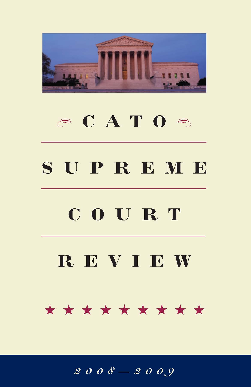 Cato Supreme Court Review, 2008-2009