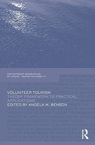 Volunteer Tourism: Theoretical Frameworks and Practical Applications