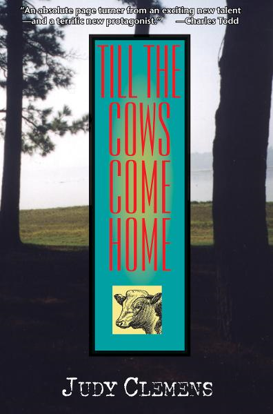 Till the Cows Come Home By: Judy Clemens