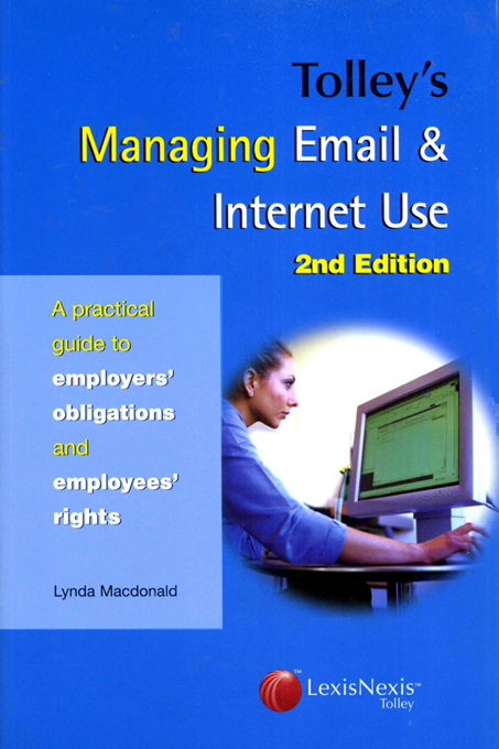 Tolley's Managing Email & Internet Use By: Lynda Macdonald