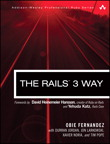 The Rails 3 Way By: Obie Fernandez