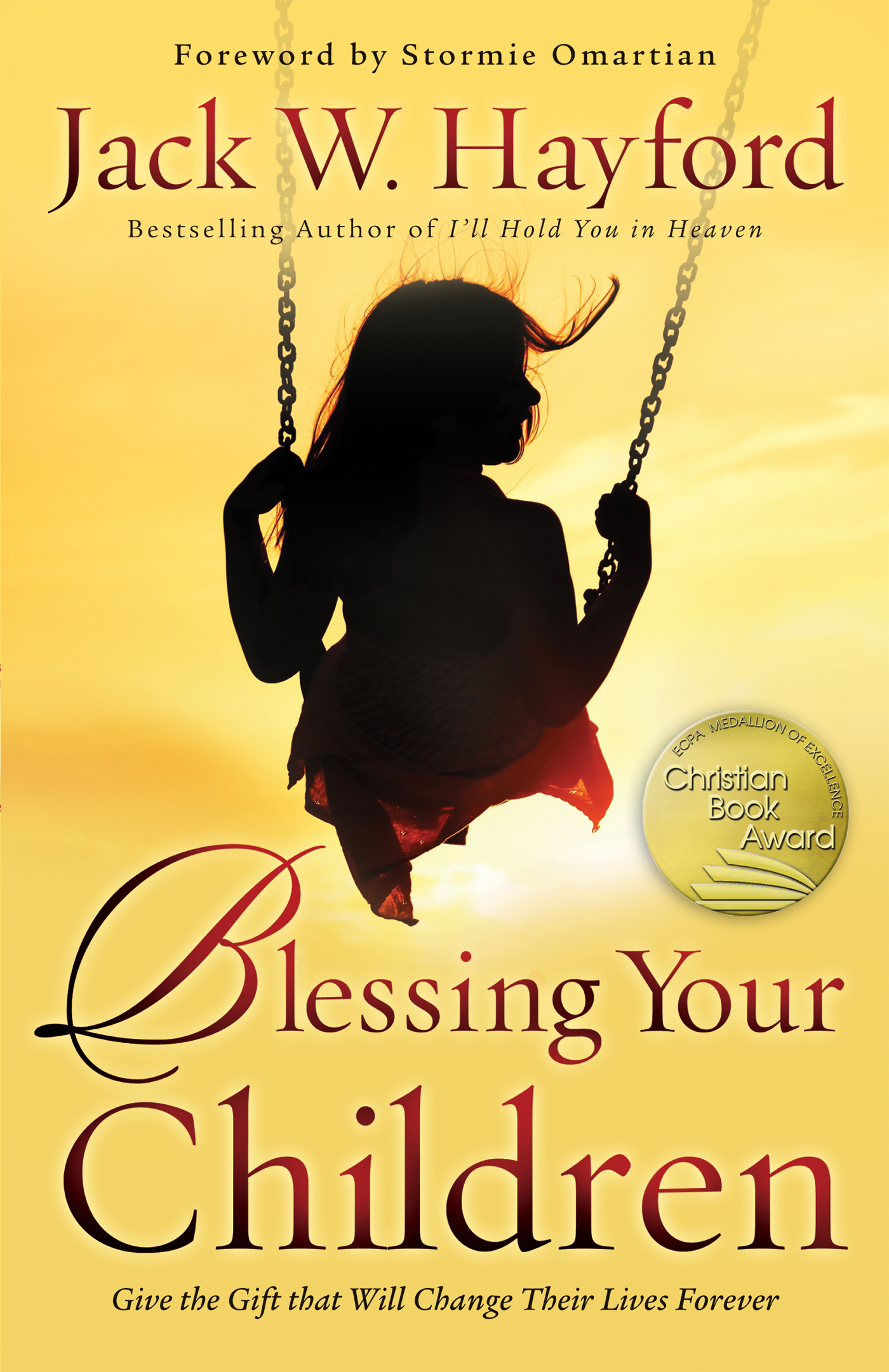 Blessing Your Children: Give the Gift that Will Change Their Lives Forever