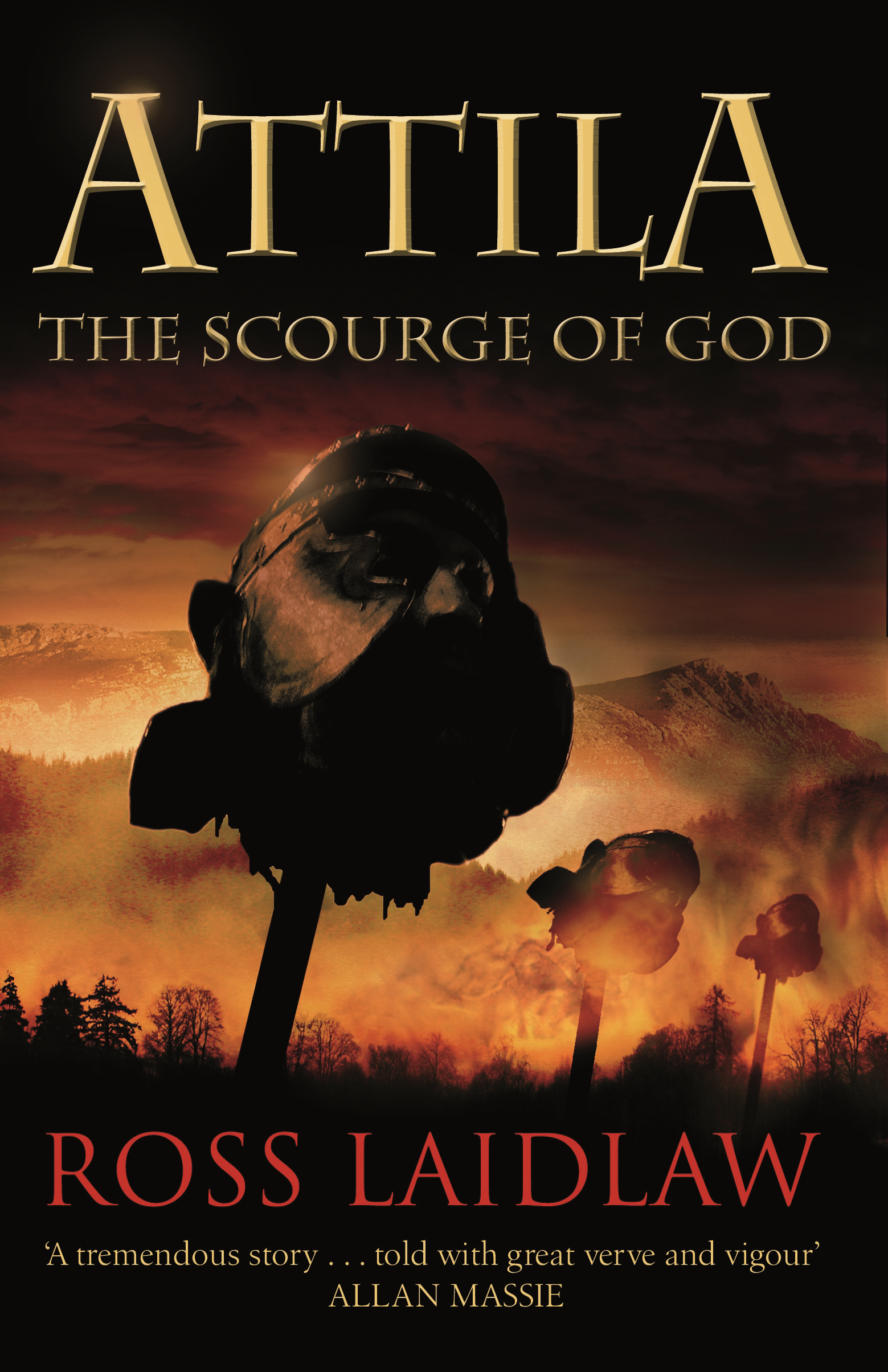 Attila: The Scourge of God By: Ross Laidlaw