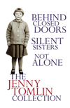 The Jenny Tomlin Collection:  Behind Closed Doors, Silent Sisters, Not Alone: