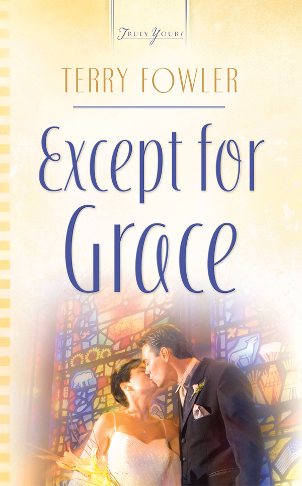 Except For Grace By: Terry Fowler