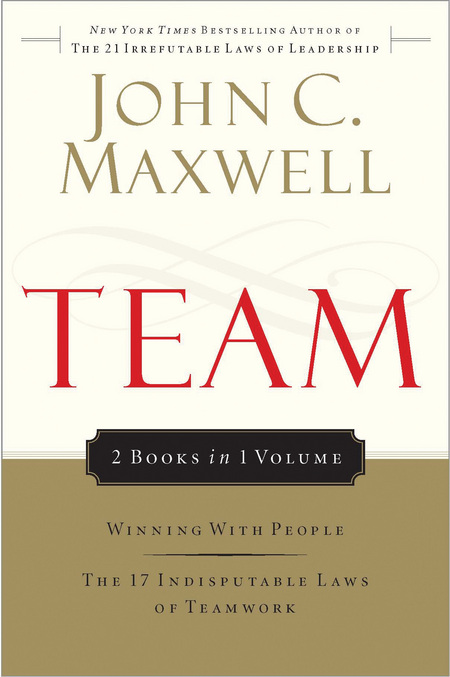Team Maxwell 2in1 (Winning With People/17 Indisputable Laws) By: John C. Maxwell