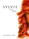 Sylvie Says Yes (for Fans Of Selena Kitt, Christina Lauren, Kylie Scott)