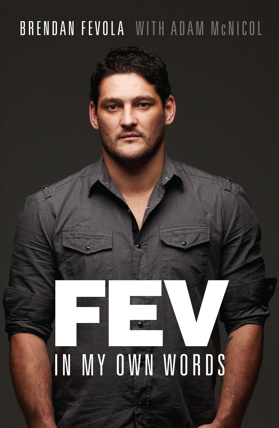 Fev: In My Own Words By: Brendan Fevola