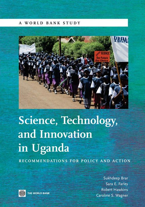Science Technology And Innovation In Uganda: Recommendation For Policy And Action