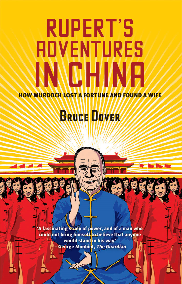 Rupert's Adventures in China How Murdoch Lost a Fortune and Found a Wife