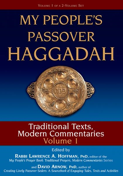 My People's Passover Haggadah, Vol. 1: Traditional Texts, Modern Commentaries