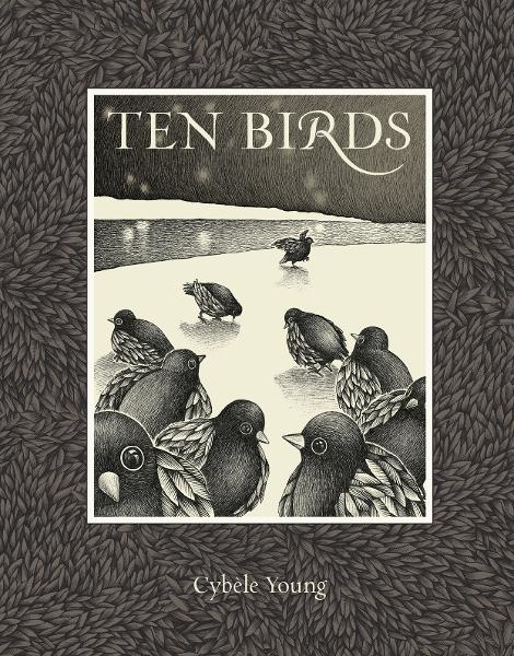 Ten Birds By: Cybele Young