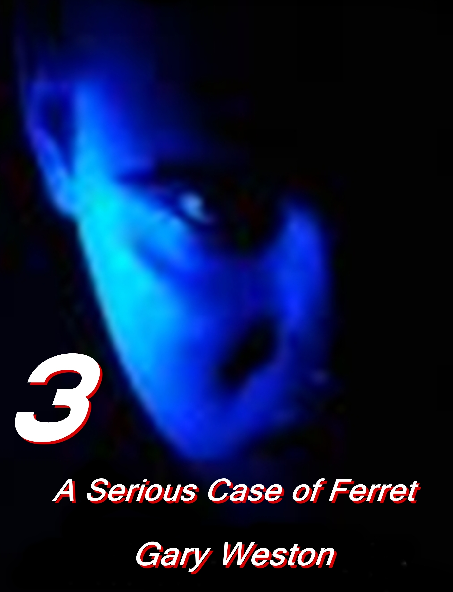 A Serious Case Of  Ferret By: Gary Weston